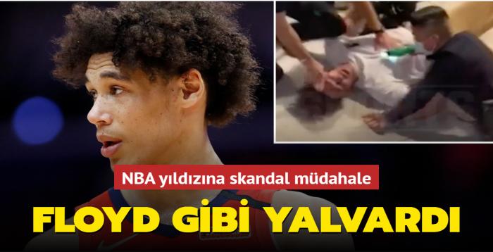 NBA oyuncusuna skandal müdahale: George Floyd gibi yalvardı