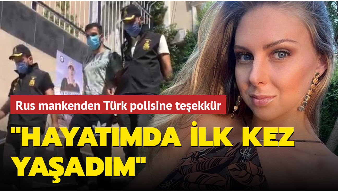 Rus mankenden Türk polisine teşekkür: Hayatımda ilk kez yaşadım