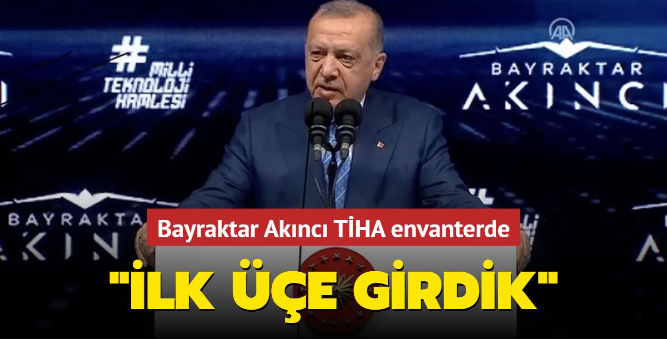 Bayraktar Akıncı TİHA envantere giriyor... Başkan Erdoğan'dan önemli açıklamalar: Dünyanın en ileri 3 ülkesinden biri olduk