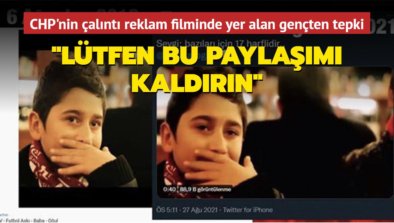 CHP'nin çalıntı reklam filminde yer alan gençten tepki: Lütfen bu paylaşımı kaldırın