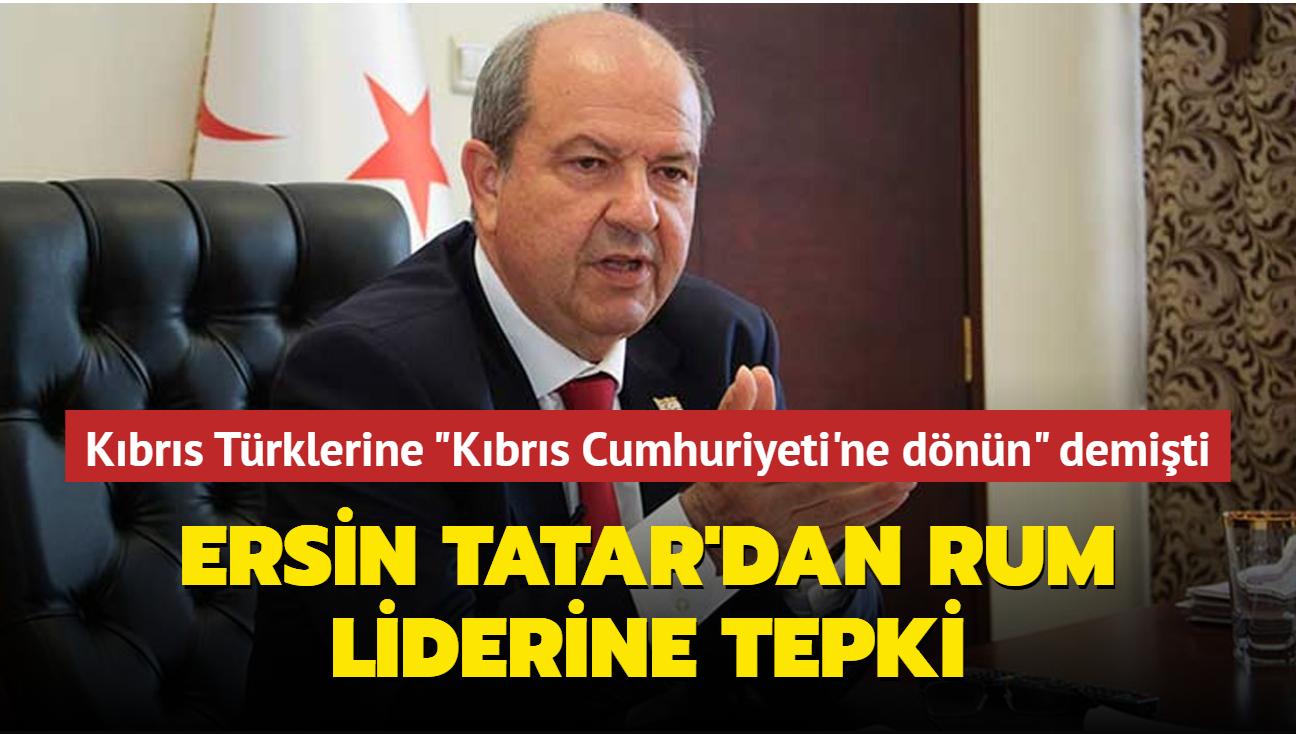 Ersin Tatar'dan, GKRY lideri Anastasiadis'e tepki