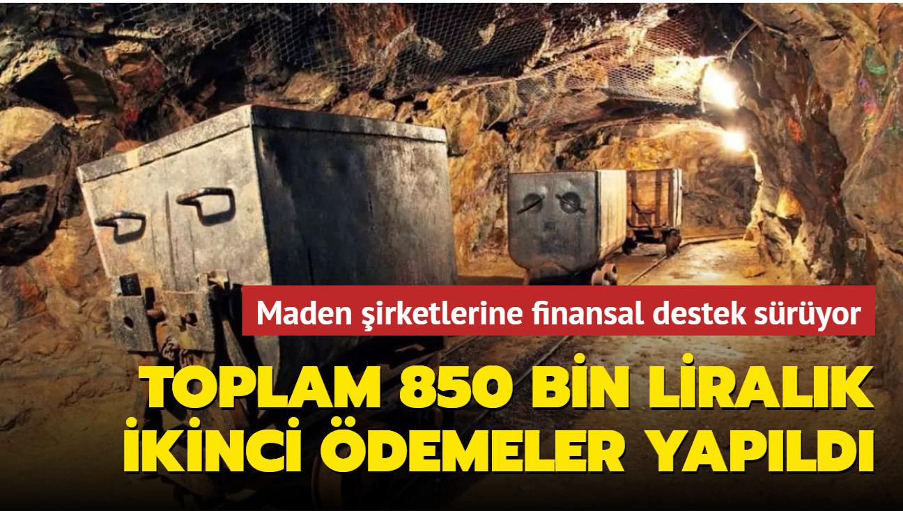 Maden şirketlerine finansal destek sürüyor... Toplam 850 bin liralık ikinci ödeme yapıldı