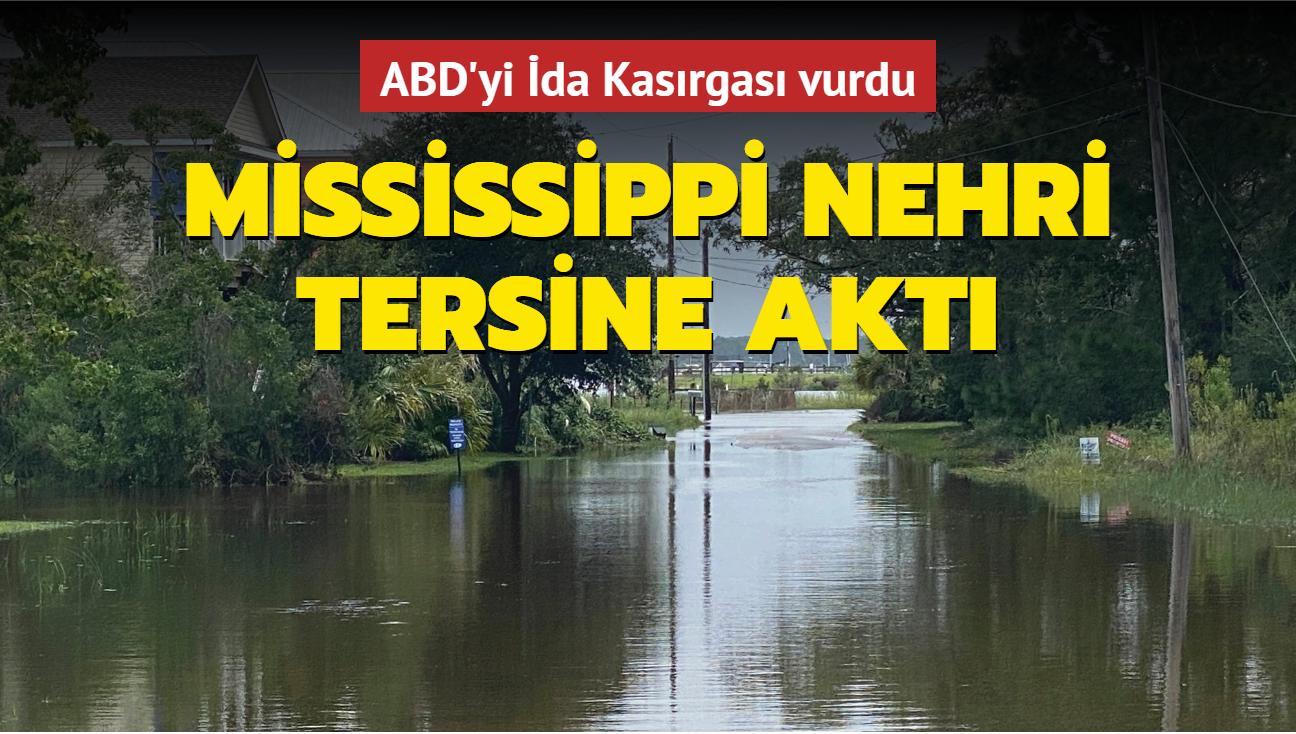 ABD'yi İda Kasırgası vurdu... Mississippi Nehri tersine aktı
