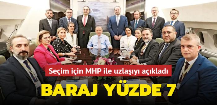 Başkan Erdoğan, seçim için MHP ile uzlaşıyı açıkladı: Baraj yüzde 7