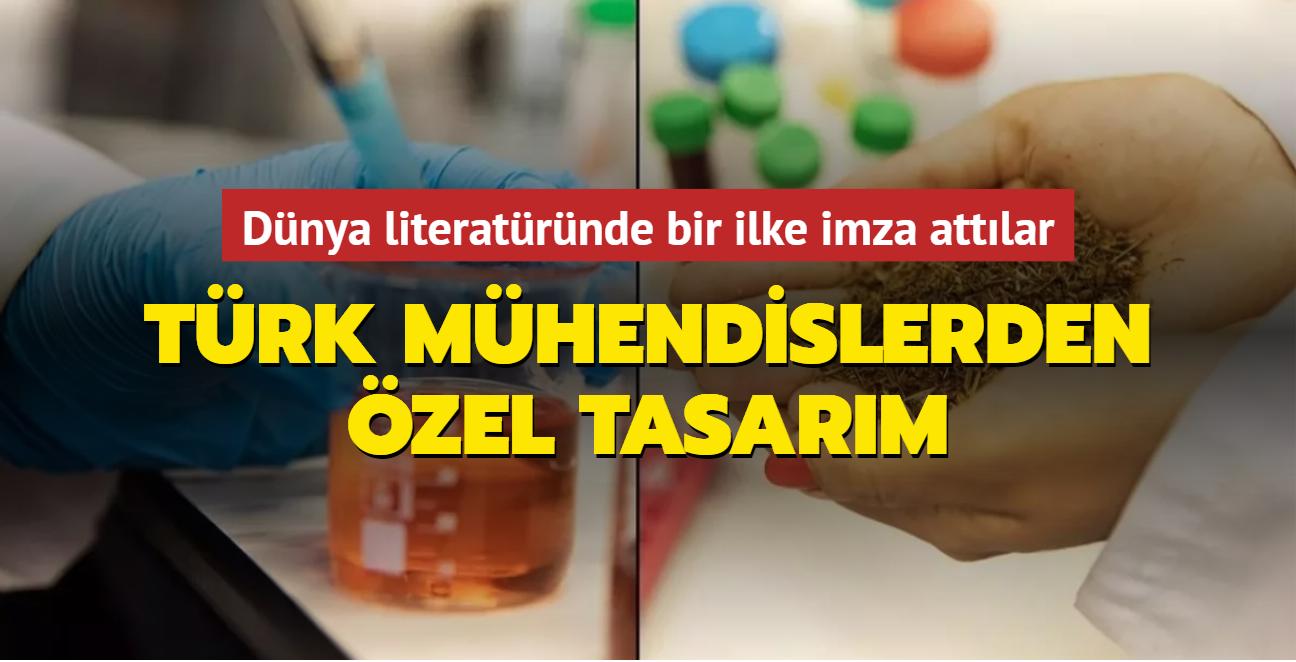 Dünya literatüründe bir ilke imza attılar... Türk biyomühendislerden özel tasarım