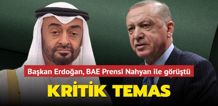 Başkan Erdoğan, BAE Abu Dabi Veliaht Prensi Nahyan ile görüştü