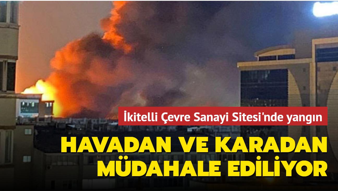 İkitelli Çevre Sanayi Sitesi'nde yangın... Havadan ve karadan müdahale ediliyor