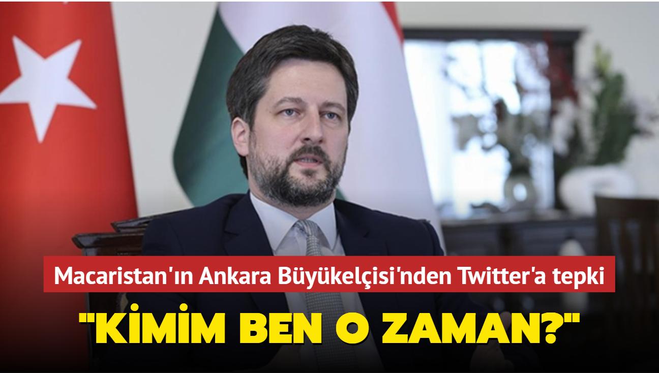 """Macaristan'ın Ankara Büyükelçisi: Twitter mavi tik girişimimi reddetti, kimim ben o zaman"""""""