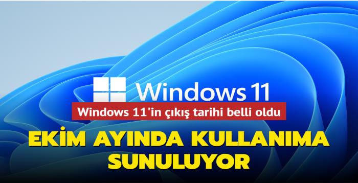 Microsoft, Windows 11'in 5 Ekim'de kullanıma sunulacağını açıkladı