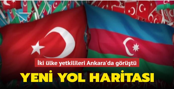 Türkiye ve Azerbaycan'dan yeni yol haritası