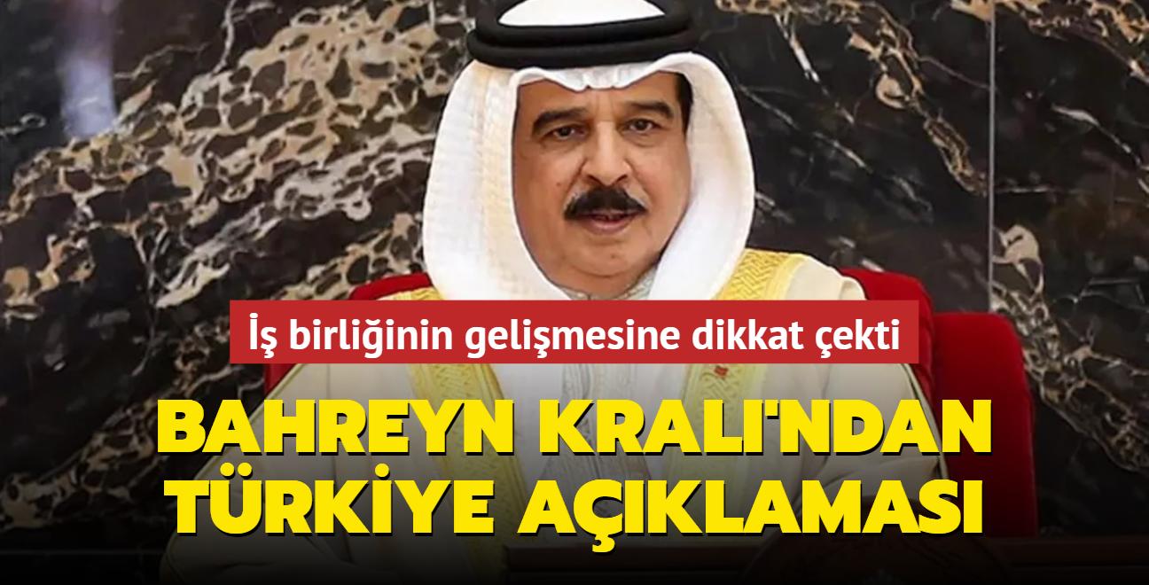 Bahreyn Kralı'ndan Türkiye açıklaması: İş birliğimiz gelişiyor
