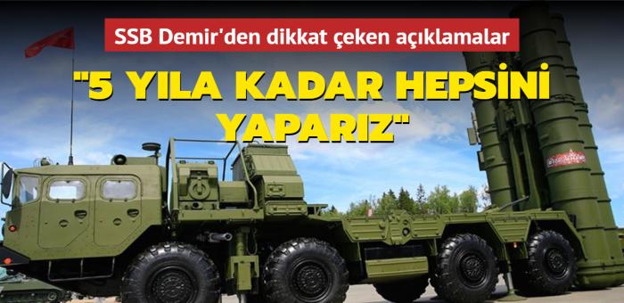 Savunma Sanayi Başkanı Demir'den S-400 ve Milli Muharip Uçak açıklaması: 5 yıla kadar hepsini yaparız