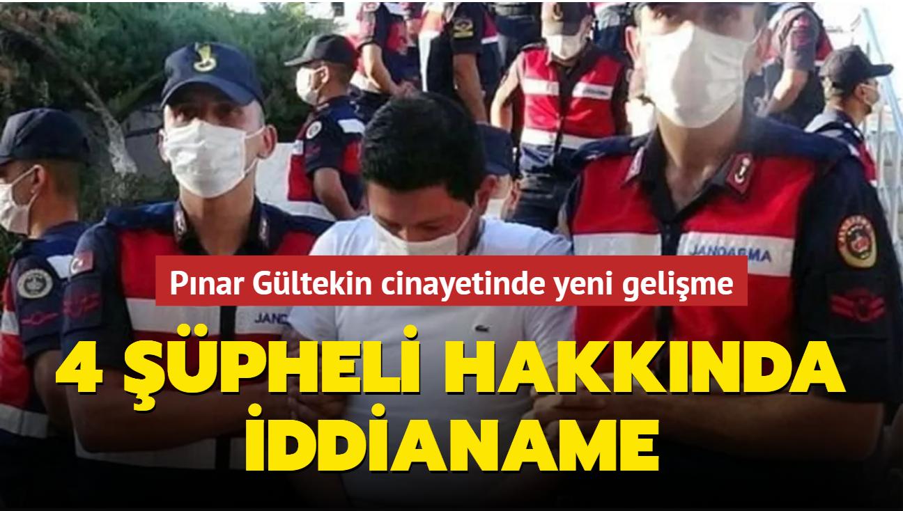 Pınar Gültekin cinayetinde yeni gelişme... 4 şüpheli hakkında iddianame