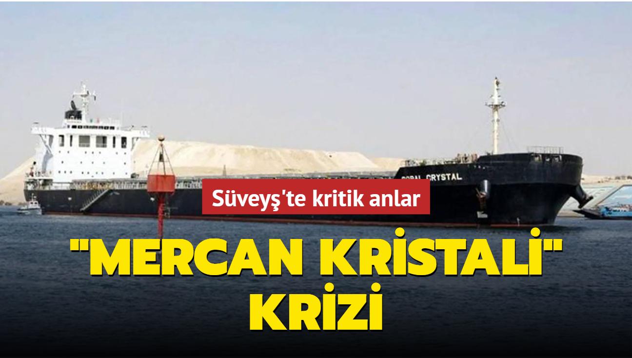 """Süveyş'te kritik anlar... Kanalda """"Mercan Kristali"""" krizi"""