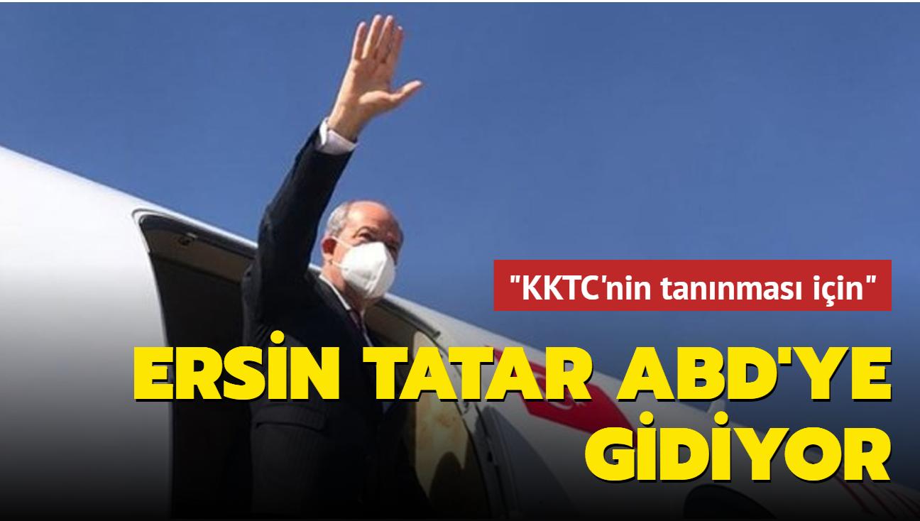 """""""KKTC'nin tanınması için çalışmalara devam ediyoruz""""... Cumhurbaşkanı Ersin Tatar ABD'ye gidiyor"""