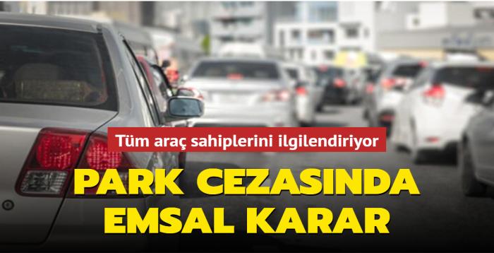 Tüm araç sahiplerini ilgilendiriyor: Park cezası iptal edildi