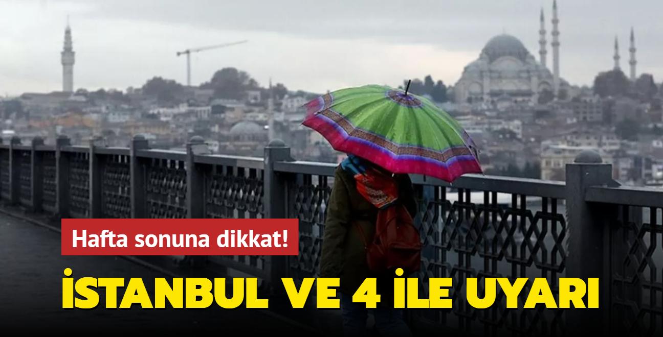 Meteoroloji'den İstanbul ve 4 ile uyarı: Hafta sonu sağanak yağışa dikkat!