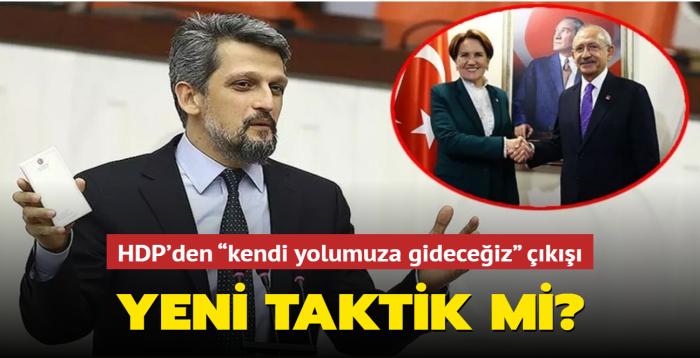 """Yeni taktik mi"""" HDP'den """"kendi yolumuza gideceğiz"""" çıkışı…"""