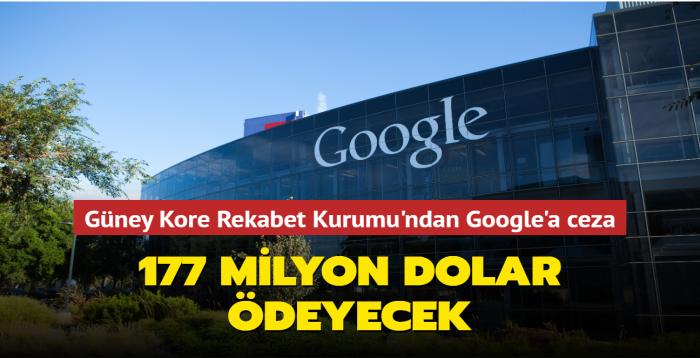 Güney Kore Rekabet Kurumu, Google'a 177 milyon dolar ceza verdi