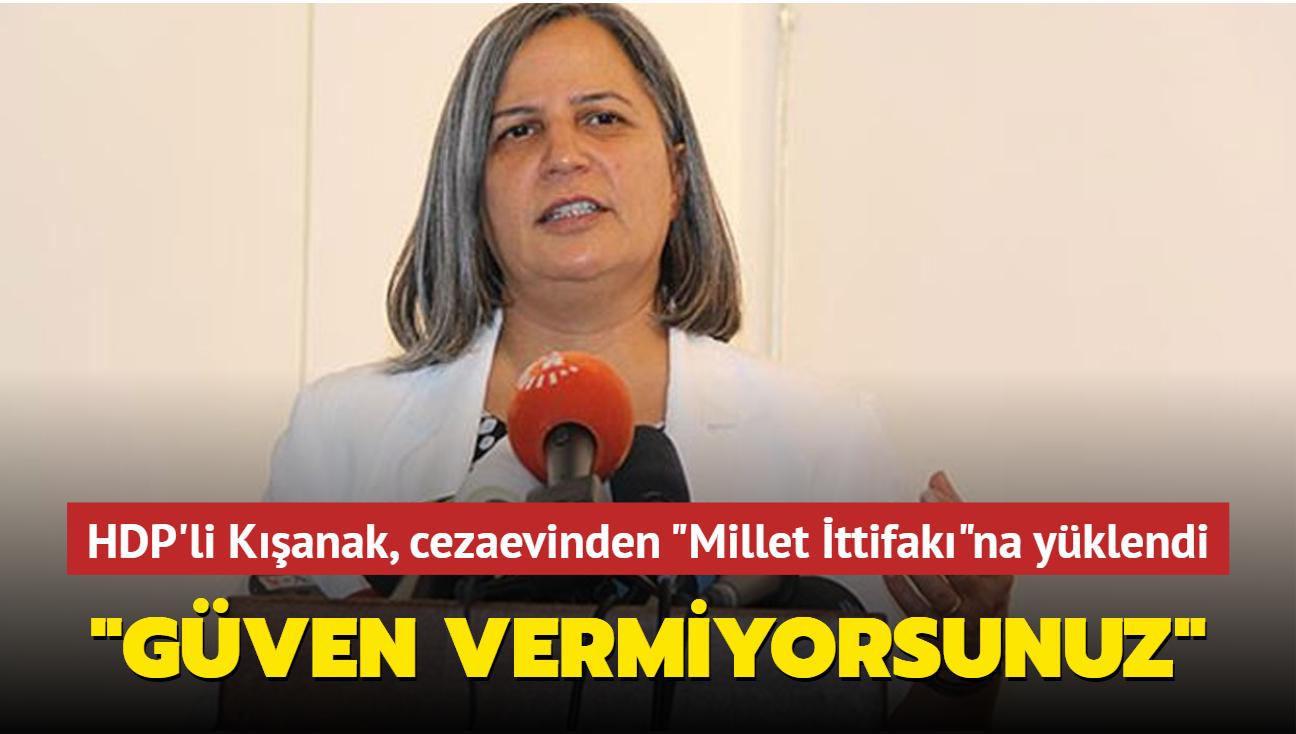 """HDP'li Kışanak """"Millet İttifakı""""na yüklendi: Güven vermiyorsunuz"""