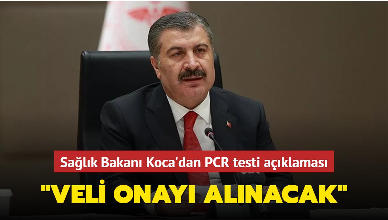 Sağlık Bakanı Koca'dan PCR testi açıklaması: Veli onayı alınacak