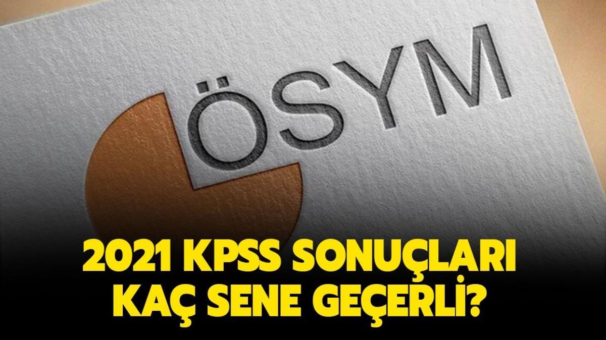 """KPSS puanı kaç yıl kullanılır"""" 2021 KPSS lisans ve ÖABT puanı kaç yıl geçerli"""""""
