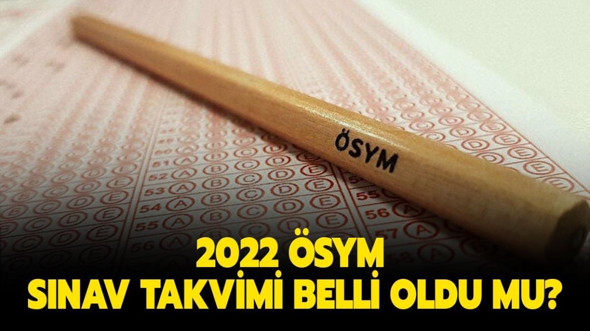 """Yeni ÖSYM takvimi açıklandı mı"""" 2022 KPSS, YKS, DGS, ALES sınavı ve başvuruları ne zaman"""""""