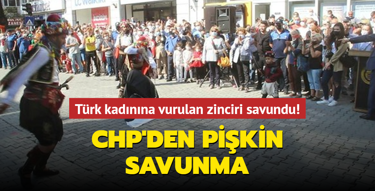 Türk kadınına vurulan zinciri savundu! CHP'den pişkin savunma