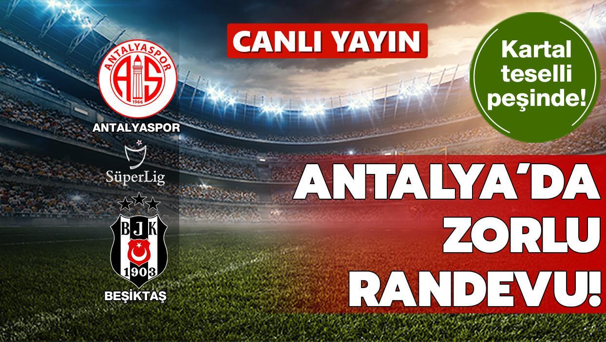 CANLI: Antalyaspor-Beşiktaş