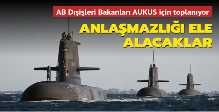 AB Dışişleri Bakanları Fransa ile ABD arasındaki denizaltı anlaşmazlığını ele alacak