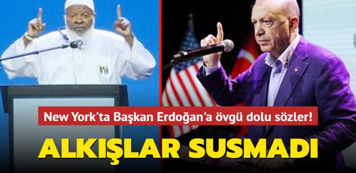 New York'ta Başkan Erdoğan'a övgü dolu sözler
