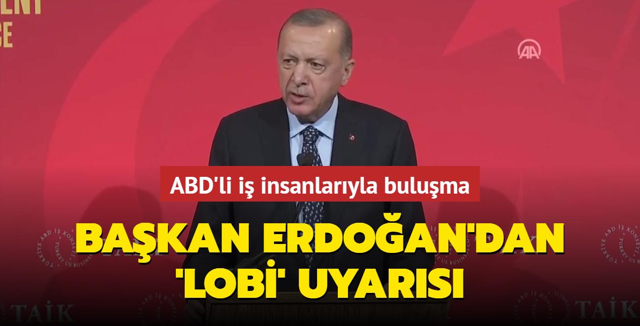 Başkan Erdoğan'dan 'lobi' uyarısı