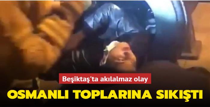 Beşiktaş'ta akılalmaz olay... Osmanlı toplarına sıkıştı