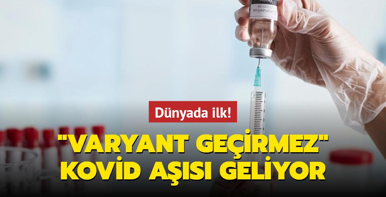 Dünyada ilk! 'Varyant geçirmez' Kovid aşısı