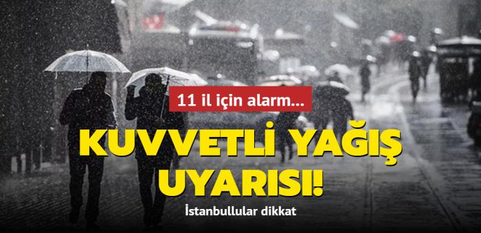 Meteoroloji'den kuvvetli yağış uyarısı! 11 il için alarm!