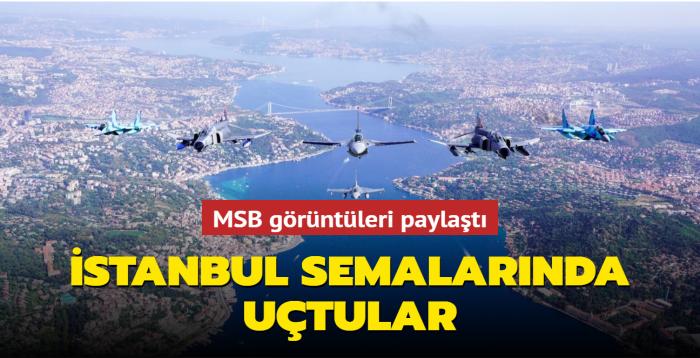 MSB görüntüleri paylaştı... İstanbul Boğazı semalarında uçtular
