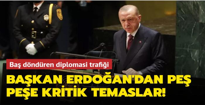 Başkan Erdoğan'dan peş peşe kritik temaslar! Baş döndüren diplomasi trafiği