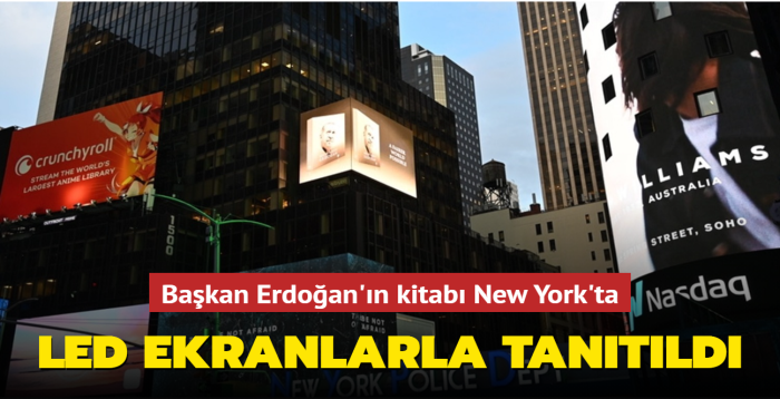 Başkan Erdoğan'ın kitabı Times Meydanı'ndaki led ekranlara yansıtıldı
