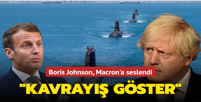 "Boris Johnson'dan Macron'a: ""Kavrayış göster"""