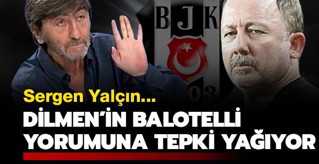 Rıdvan Dilmen'in Balotelli yorumuna tepki yağıyor! Sergen Yalçın...