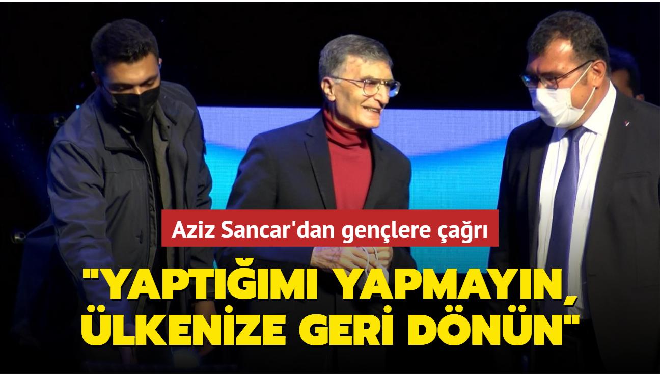 Aziz Sancar'dan gençlere çağrı: Benim yaptığımı yapmayın, ülkenize geri dönün