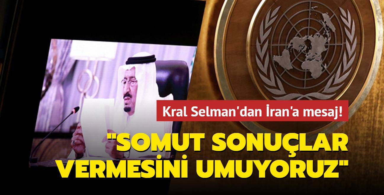 Kral Selman'dan BM'de İran'a mesaj: Somut sonuçlar vermesini umuyoruz