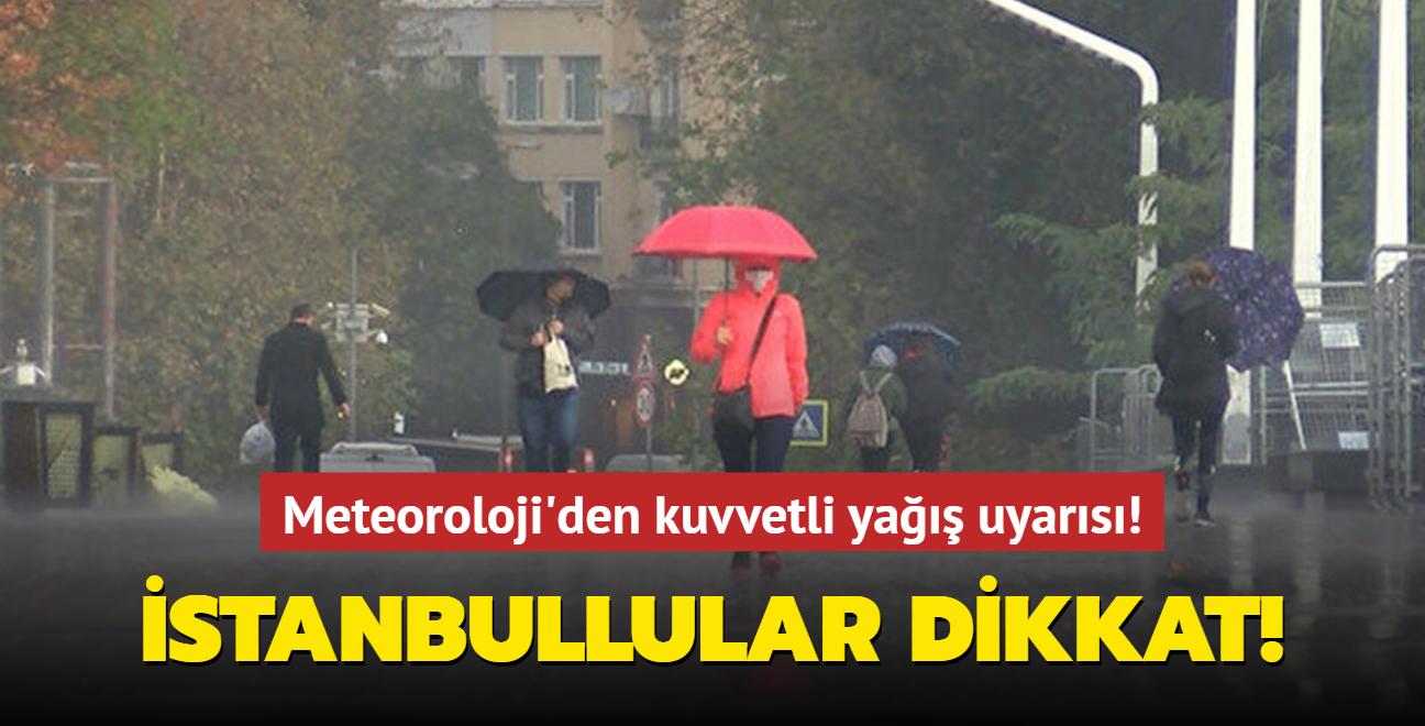 Meteoroloji'den kuvvetli yağış uyarısı! İstanbullular dikkat!