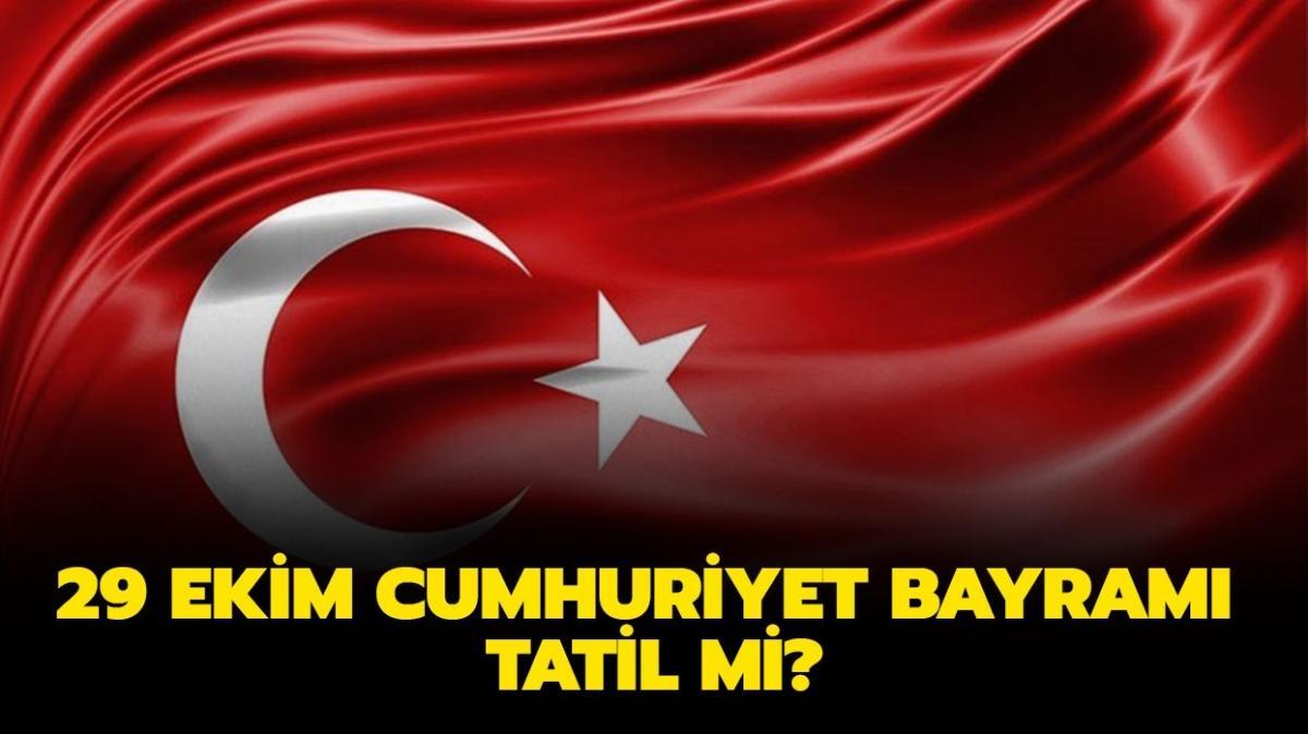 """29 Ekim resmi tatil mi olacak"""" 29 Ekim Cumhuriyet Bayramı hangi gün"""""""