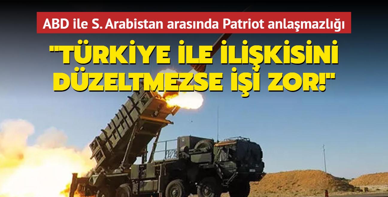 ABD ile Suudi Arabistan arasında Patriot anlaşmazlığı: Türkiye ile ilişkisini düzeltmezse işi zor!