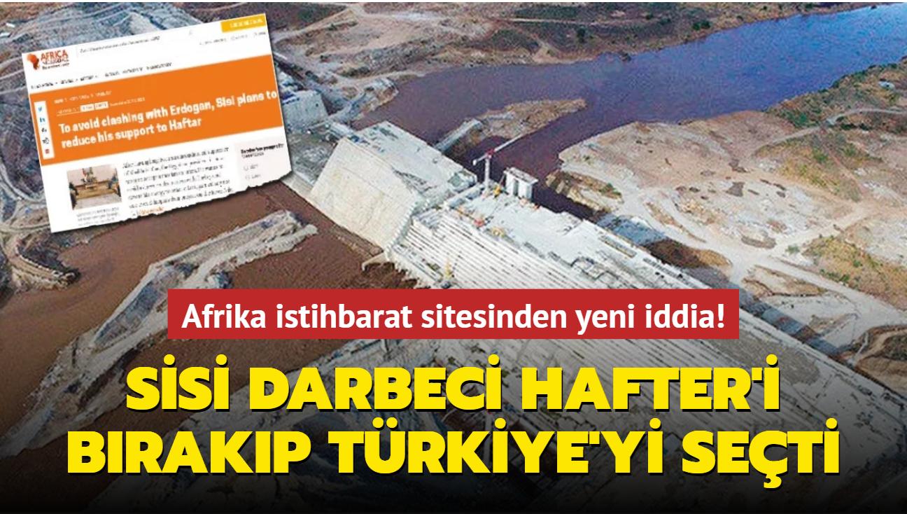 Afrika istihbarat sitesinden yeni iddia! Sisi, Hafter'i bırakıp Türkiye'yi seçti