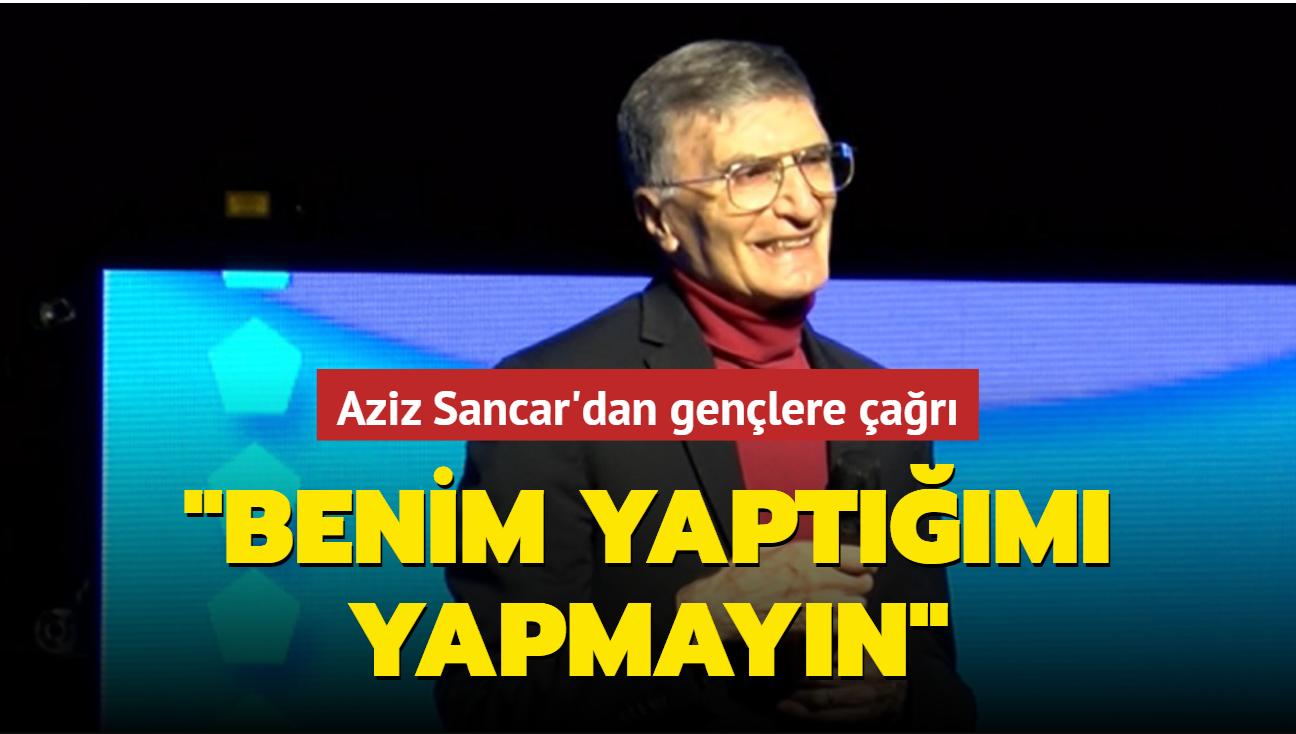 Aziz Sancar'dan gençlere çağrı: Benim yaptığımı yapmayın