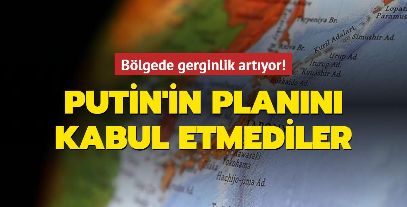 Bölgede gerginlik artıyor! Putin'in planını kabul etmediler