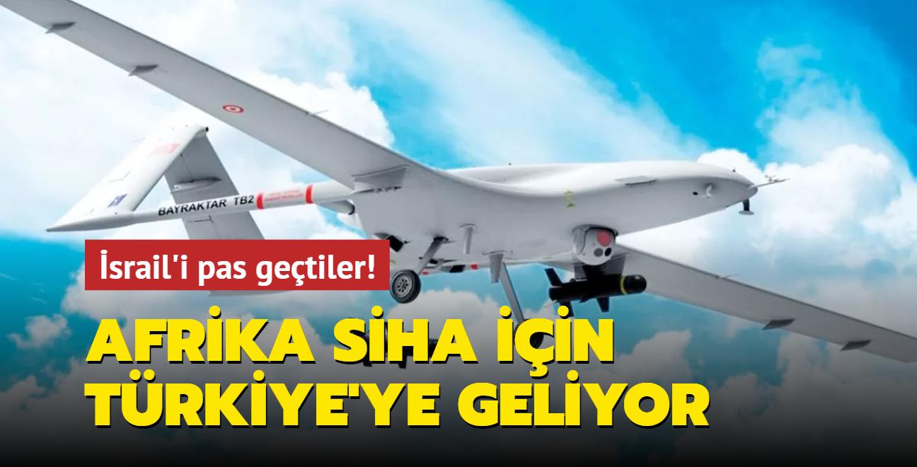 İsrail'i pas geçtiler! Afrika SİHA için Türkiye'ye geliyor