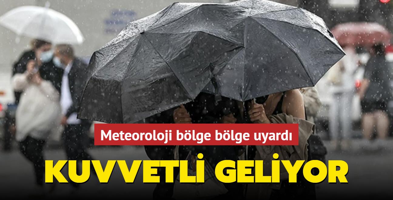 Meteoroloji bölge bölge uyardı: Kuvvetli geliyor